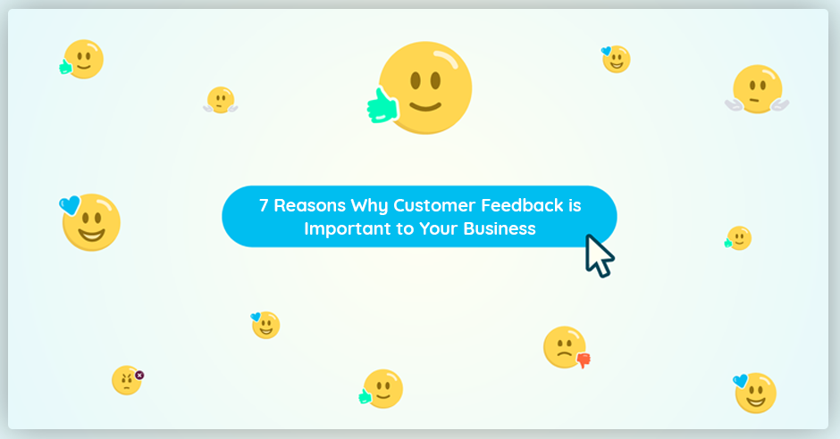 7-reasons-why-customer-feedback-is-important-to-your-business/