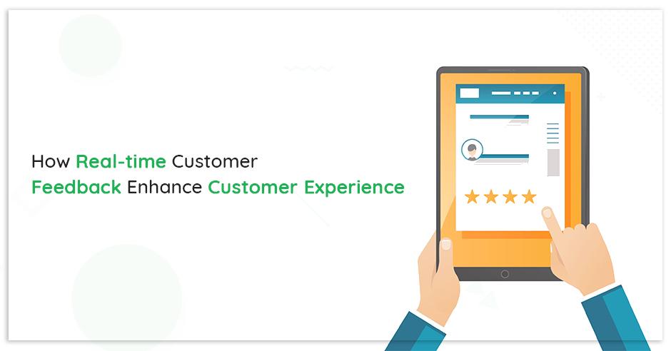 how-real-time-customer-feedback-enhance-customer-experience
