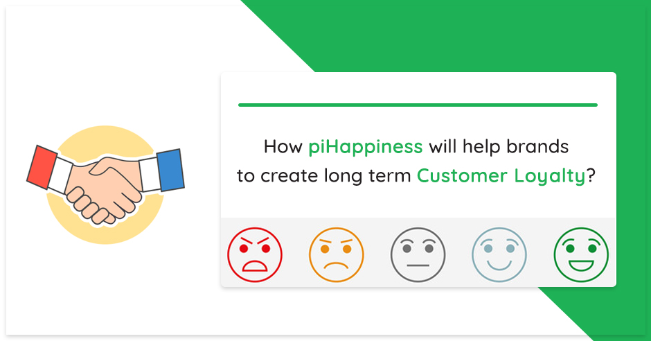 how-pihappiness-will-help-brands-to-create-long-term-customer-loyalty