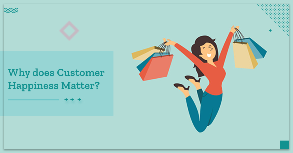 why-does-customer-happiness-matter