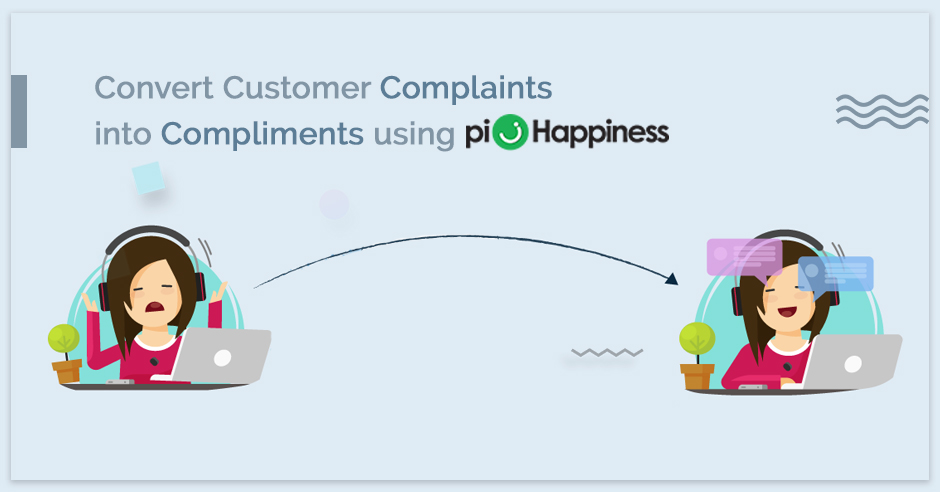 convert-customer-complaints-into-compliments-using-pihappiness