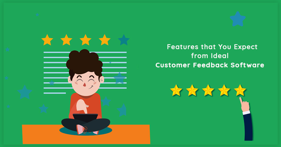 features-that-you-expect-from-ideal-customer-feedback-software