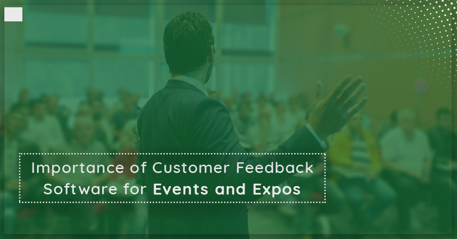 importance-of-customer-feedback-software-for-events-and-expos