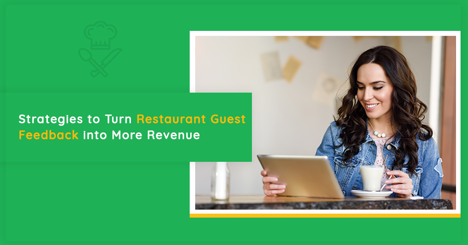 strategies-to-turn-restaurant-guest-feedback-into-more-revenue