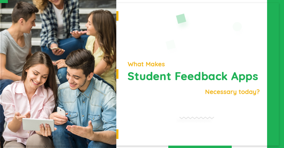 what-makes-student-feedback-apps-necessary-today