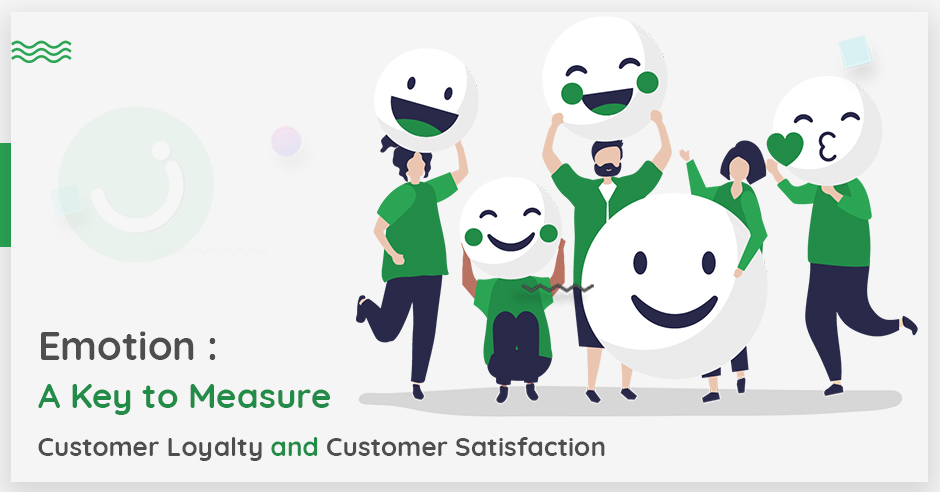 emotion-a-key-to-measure-customer-loyalty-and-customer-satisfaction