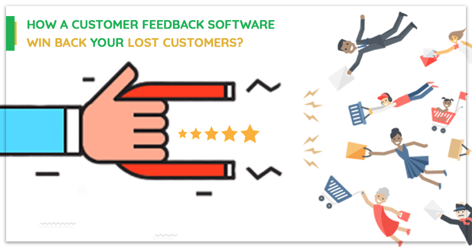 how-a-customer-feedback-software-win-back-your-lost-customers