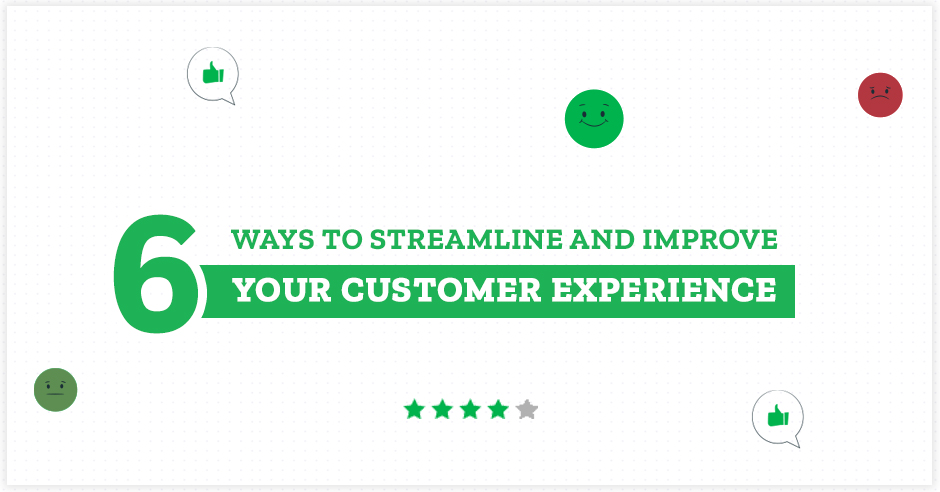 6-ways-to-streamline-and-improve-your-customer-experience