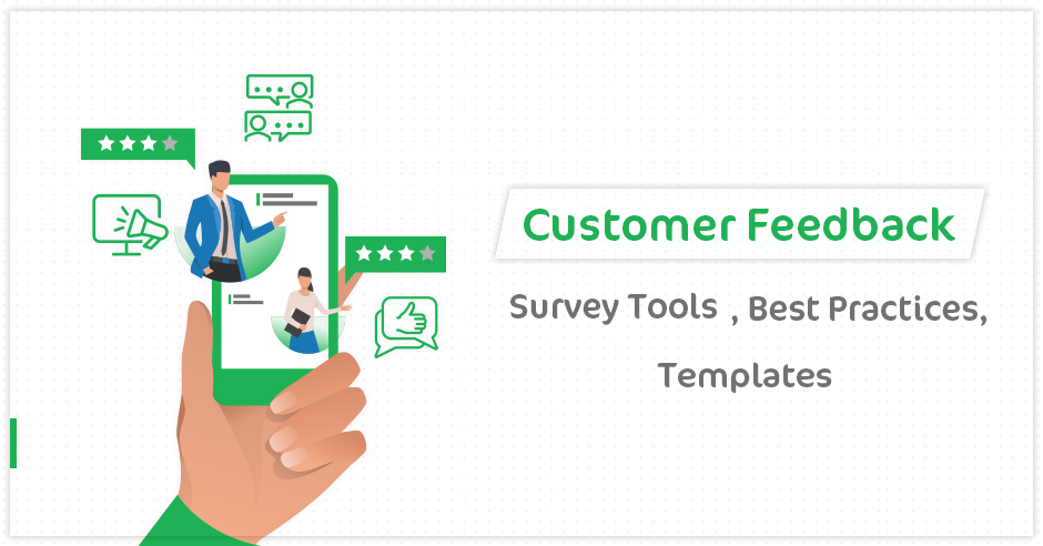 Customer Feedback Survey Tools, Best Practices, and Templates