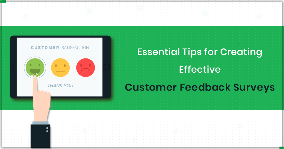 essential-tips-for-creating-effective-customer-feedback-surveys