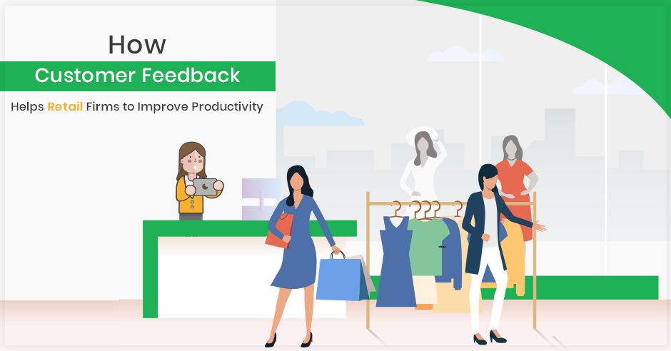how-customer-feedback-helps-retail-firms-to-improve-productivity