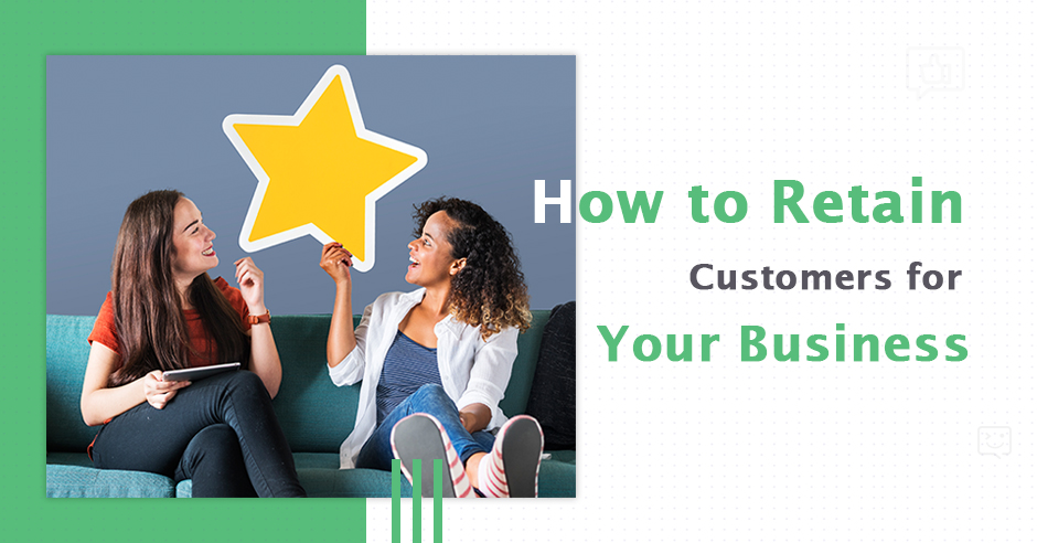 How to Retain Customers for Your Business