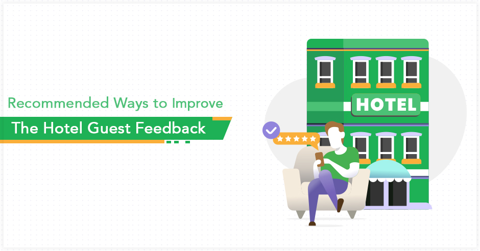 Recommended Ways to Improve the Hotel Guest Feedback