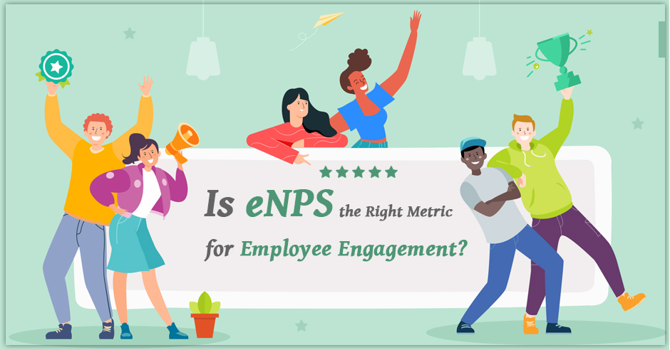 Is eNPS the Right Metric for Employee Engagement?