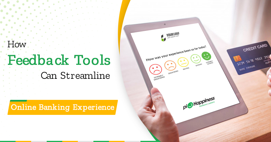 How Feedback Tools Can Streamline Online Banking Experience